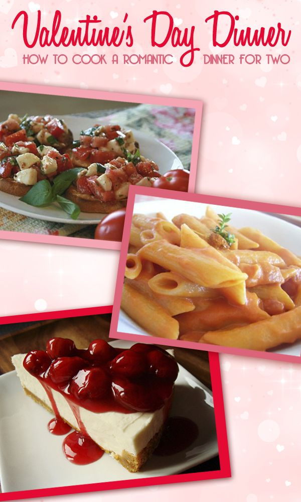 Romantic Foods For The Bedroom: Valentine's Day Dinner Recipes For 2: How To Cook A