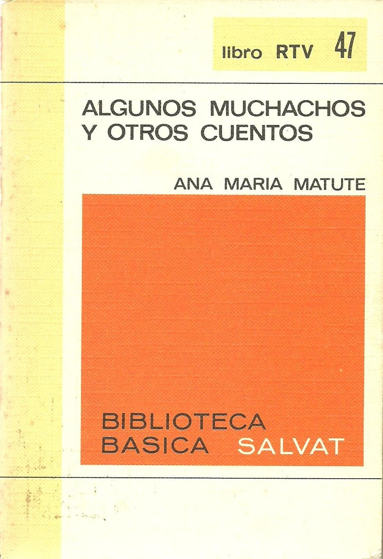"Ana Maria Matute: ""Algunos muchachos""  1964.."