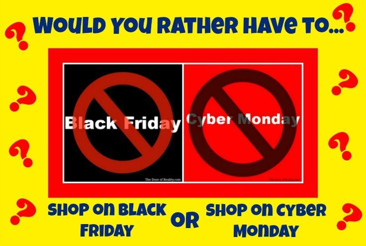 Would You Rather: Have To Do All Your Holiday Shopping On Black Friday Or Cyber Monday #cybermondayhumor #blackfridaymemes