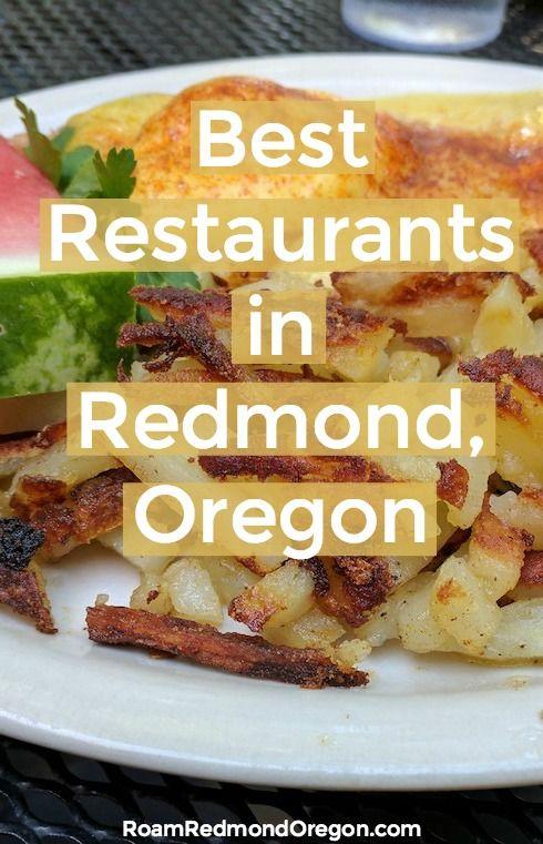 Where To Eat: Best Restaurants In Redmond Oregon