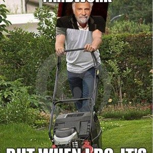 Funny Memes About Yard Work Yard Work Funny Memes Memes