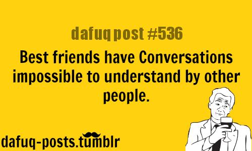 FOR MORE OF U201cDAFUQ POSTSu201d Click HERE U003cu2014  Funny Memes And Relatable · Funny Best  Friend ...