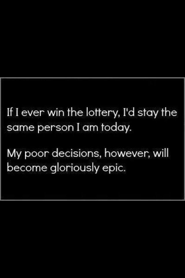 If I Won The Lottery I Would Answer This Question Here It Might Just Give You Good Luck Https Www Storys Funny Quotes Winning The Lottery Funny