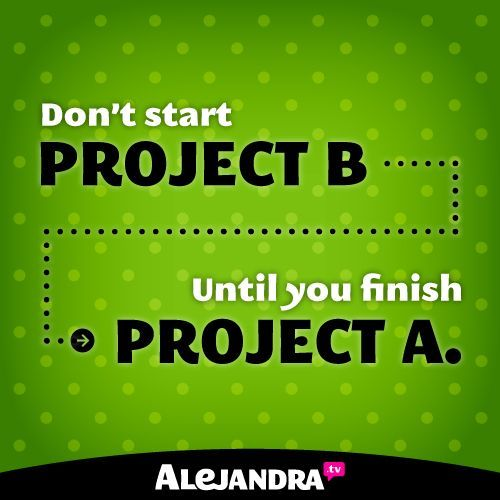 Dont Start Project B Until You Finish Project A – Project Quote