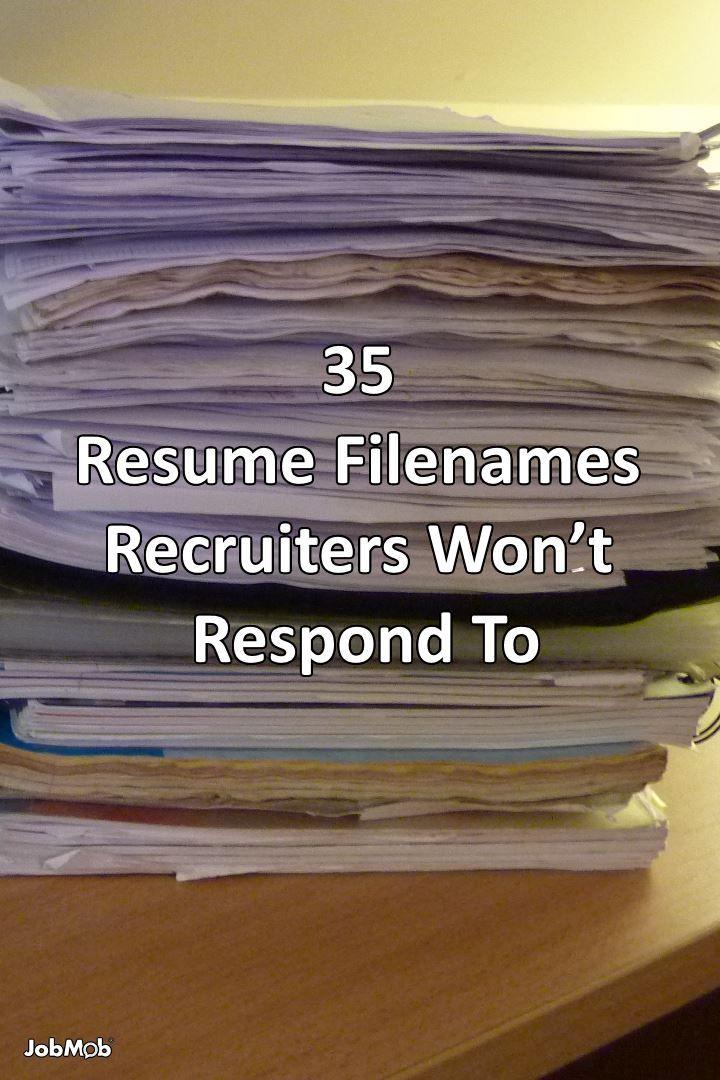 35 resume filenames recruiters wont respond to resume