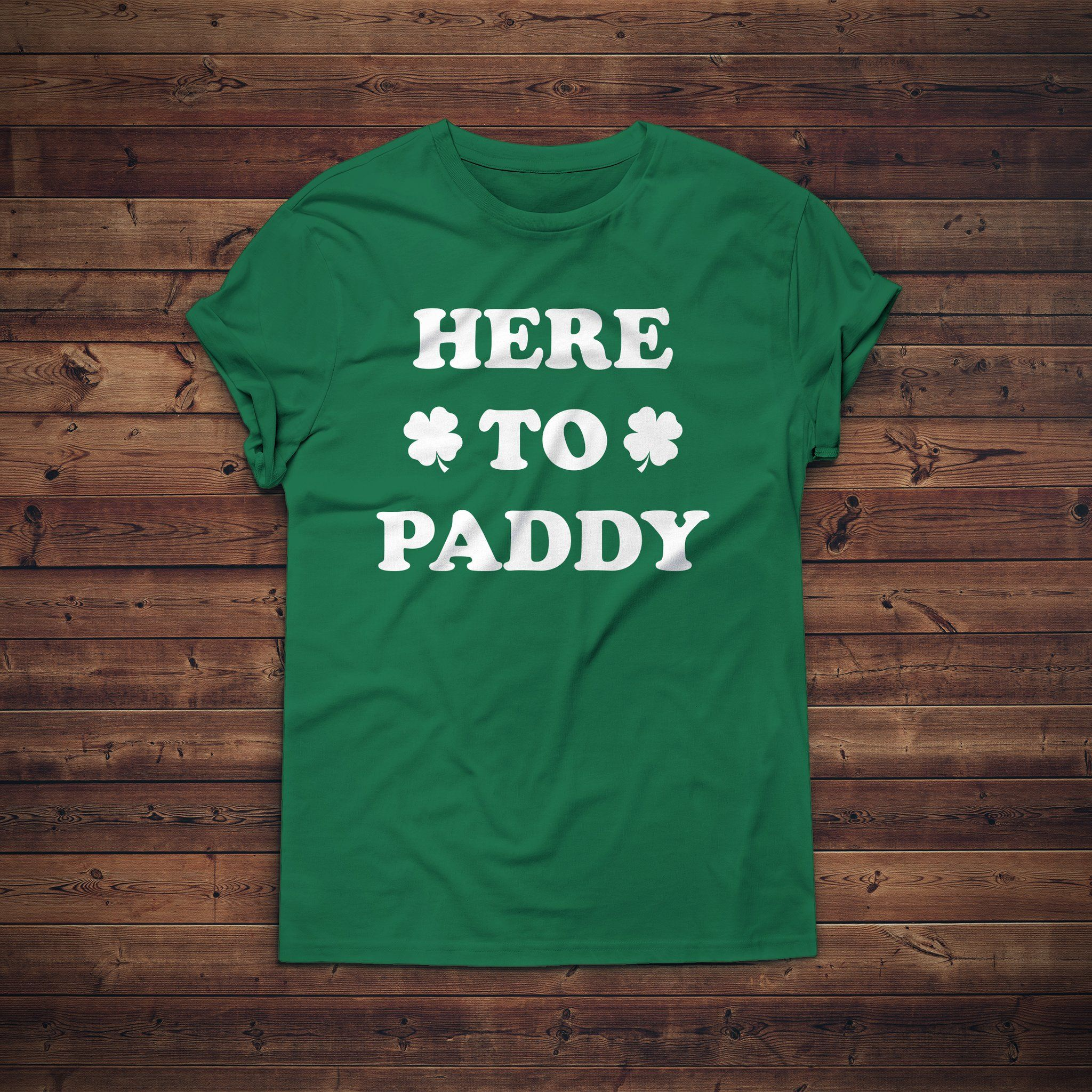 91b012c22 Here to Paddy St. Patrick's Day Shirt Funny St. Patrick's Day Shirt Women's  Mens Unisex St. Paddy's Day
