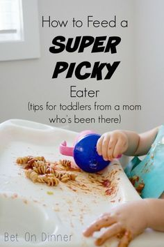 How to Feed a Super Picky Eater (tips for toddlers from a mom who's been there). – Bet On Dinner