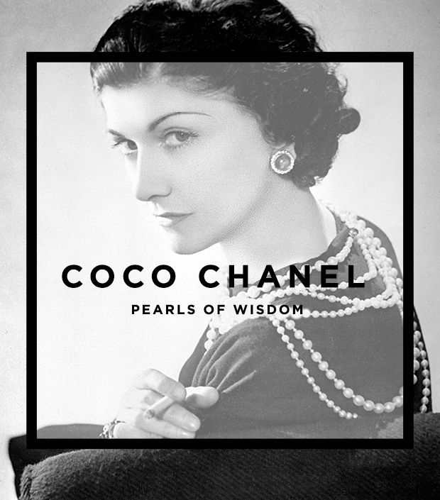 ?A woman has the age she deserves.?  ?Coco Chanel