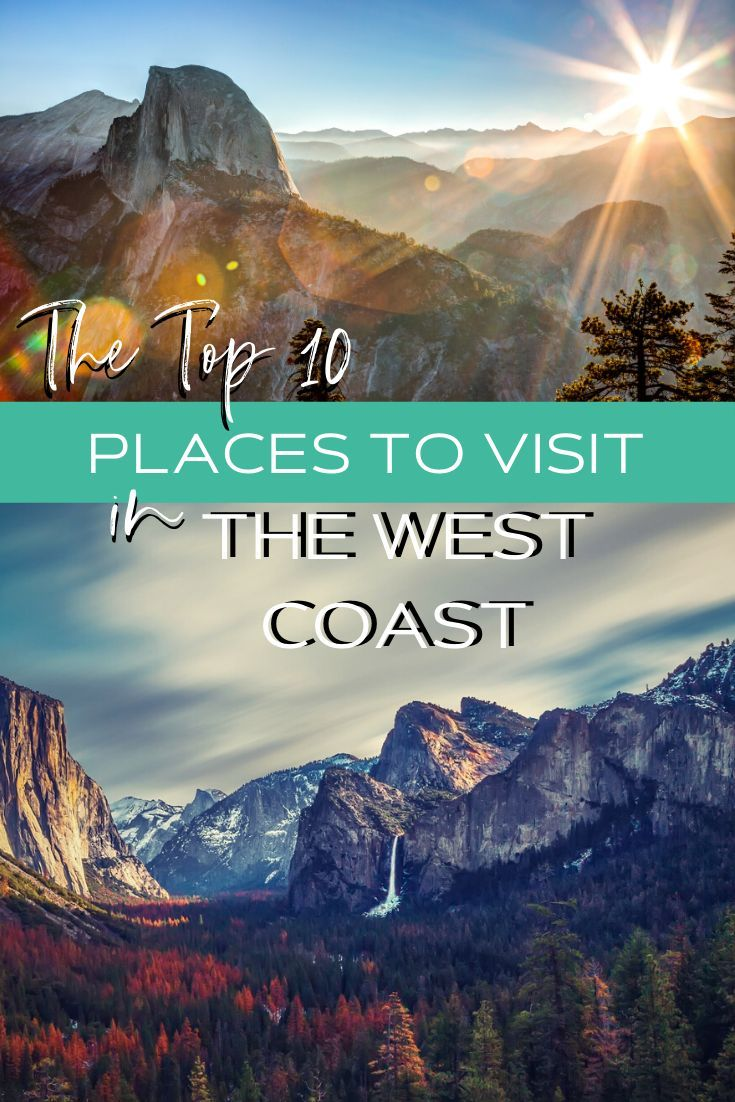 The Top 10 Places To Visit In The West Coast | Places to ...