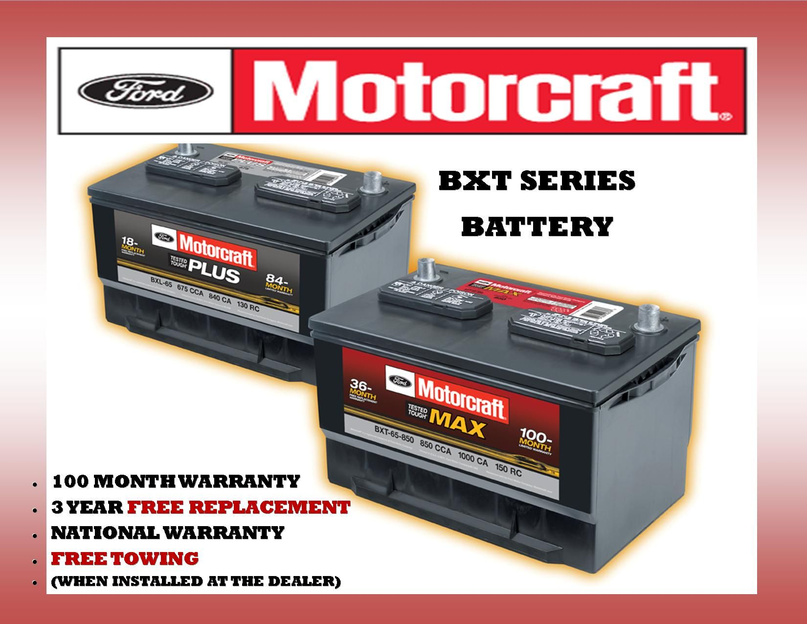 Motorcraft Bxt Series Batteries Have A National 100 Month Warranty