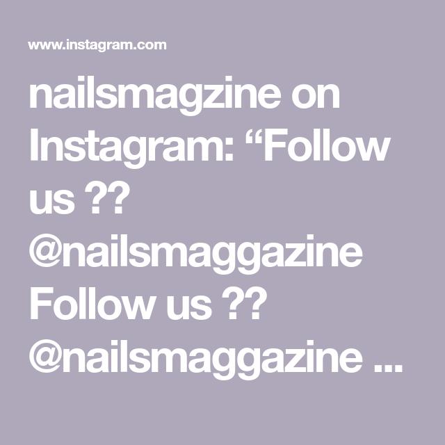 nailsmagzine on Instagram: Follow us 👉👉 @nailsmagazzine