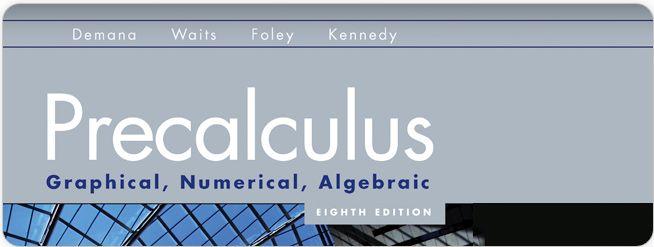 Demana Waits Foley Kennedy Precalculus Graphical Numerical
