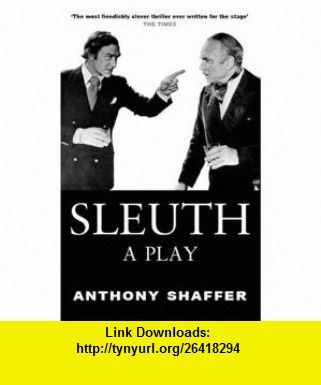 Sleuth a play playscript 46 9780714507637 anthony shaffer sleuth a play playscript 46 9780714507637 anthony shaffer isbn 10 0714507636 isbn 13 978 0714507637 tutorials pdf ebook torrent fandeluxe Choice Image
