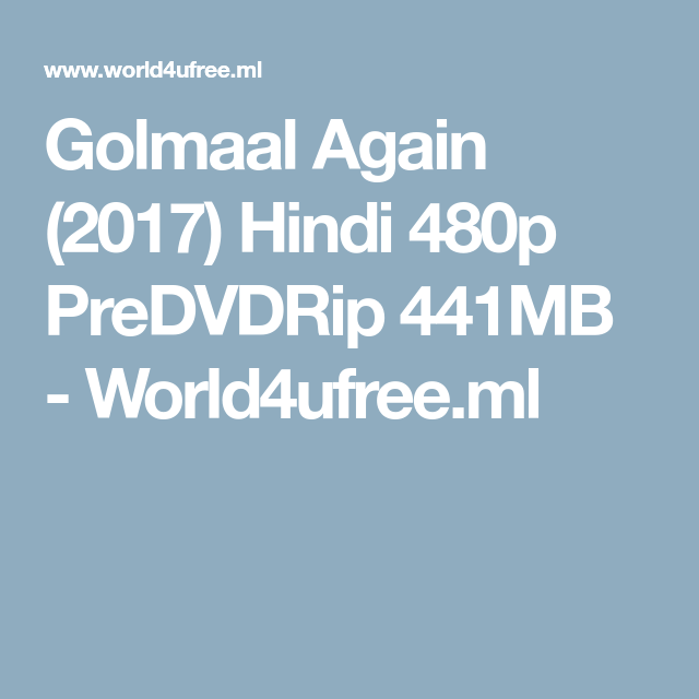 Golmaal Again (2017) Hindi 480p PreDVDRip 441MB - World4ufree ml