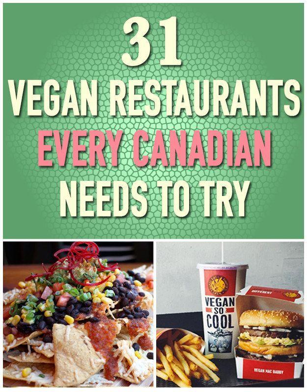 31 Delicious Vegan Restaurants Every Canadian Needs To Try Vegan Restaurants Vegetarian Travel Vegan Travel