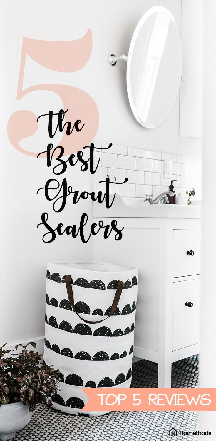 5 Best Grout Sealer Reviews (Updated 2020)