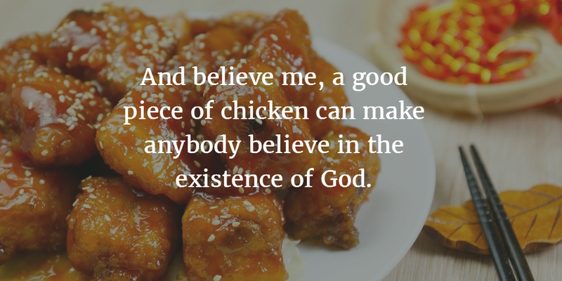 Fried Chicken Quotes That Will Tempt Your Appetite Enkiquotes Chicken Quotes Chicken Cooking Fried Chicken