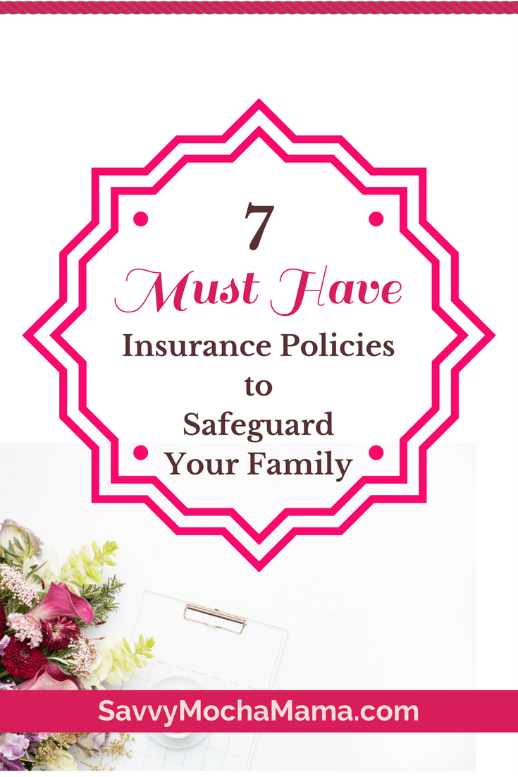 7 Must Have Insurance Policies To Safeguard Your Family Life