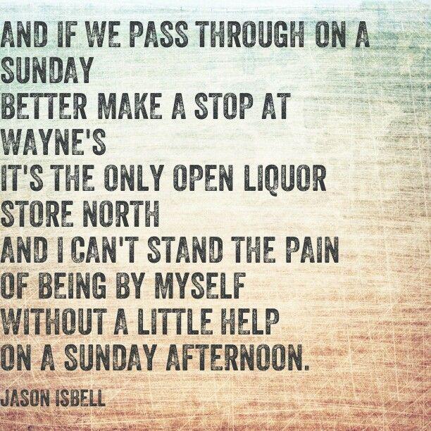 Lyrics From Jason Isbells Alabama Pines Resonates More Than I