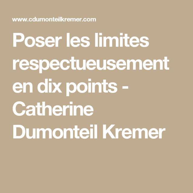 Poser les limites respectueusement en dix points - Catherine Dumonteil Kremer