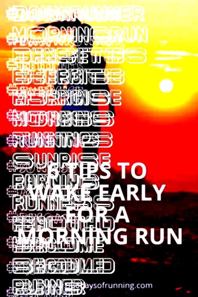 #dawnrunner #morningrun #thesetips #benefits #exercise #morning #thetips #sunrise #running #fitness...