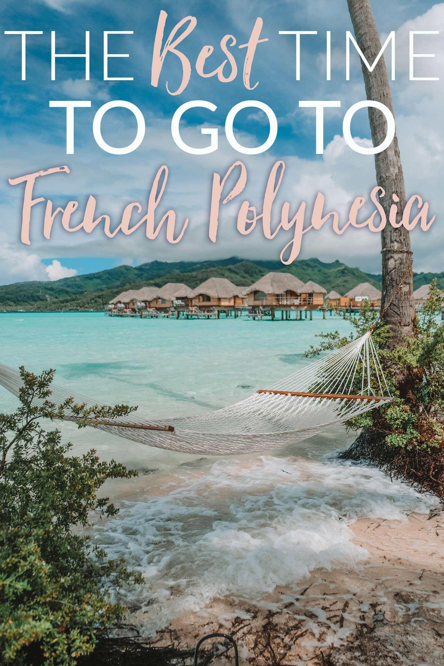 Pin On Travel Polynesia: The Best Time To Travel To French Polynesia