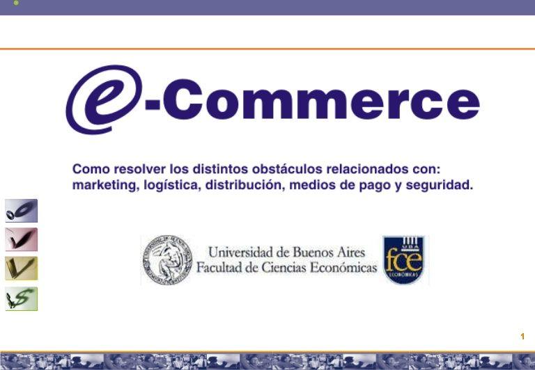 Clase sobre Ecommerce - Comercio Electronico dicatada por Marcos Pueyrredon en la Facultad de Ciencias Economiccas de la  Universidad de Buenos Aires. La Clave…