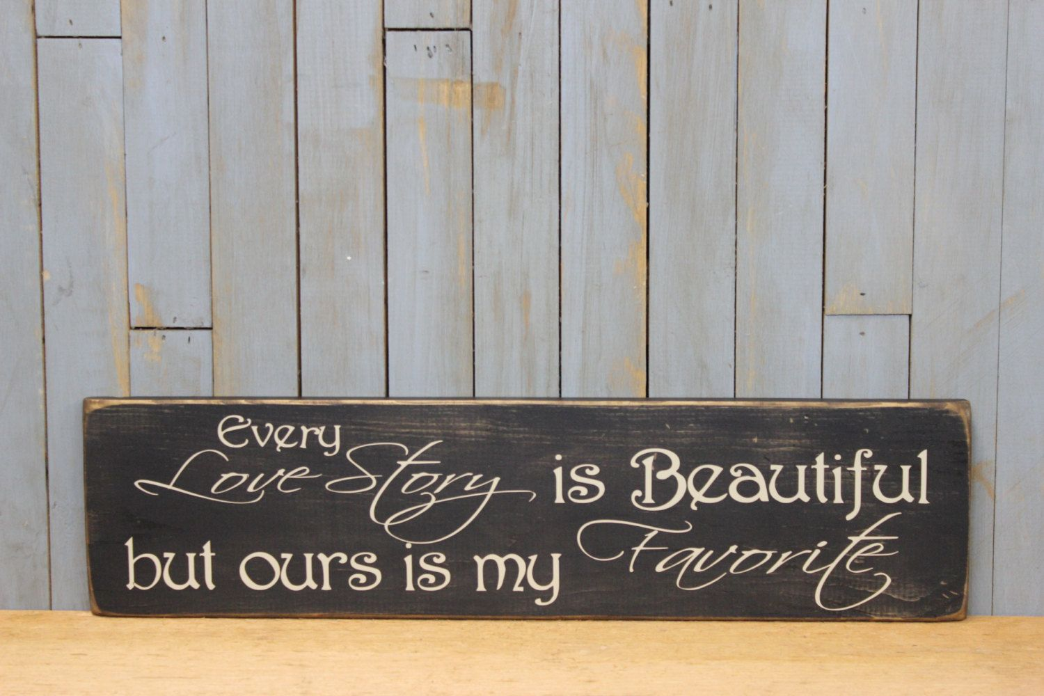 Primitive sign every love story is beautiful by lowkeycreations