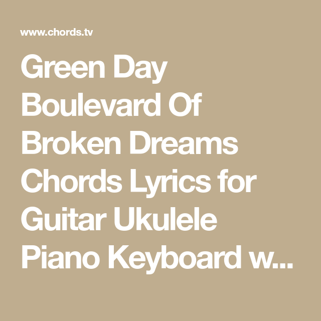 Green Day Boulevard Of Broken Dreams Chords Lyrics for Guitar ...