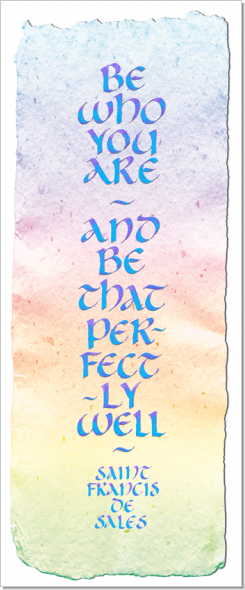 Be, Saint Francis de Sales, Calligraphy Art Plaques & Inspirational Gifts by Michael Noyes