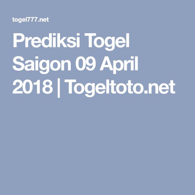 Prediksi Togel Saigon 09 April 2018 | Togeltoto.net | Ios