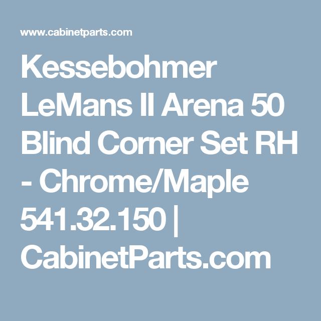 Best Lemans Ii Arena 50 Blind Corner Set Rh Chrome Maple 541 400 x 300