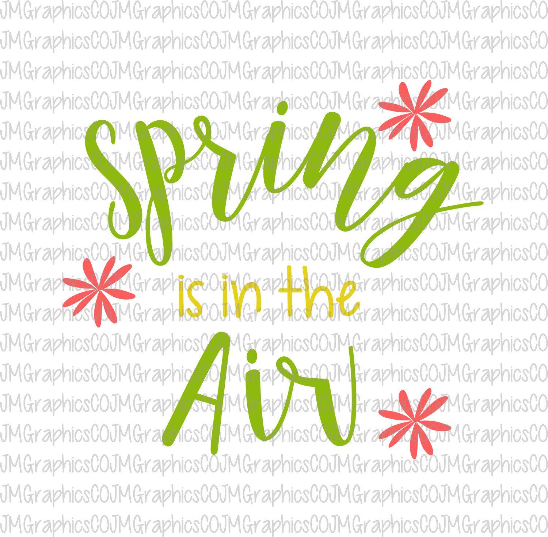 Primavera está en el aire svg eps dxf png cricut por JMGraphicsCO
