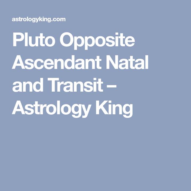 Pluto Opposite Ascendant Natal and Transit | Astrology