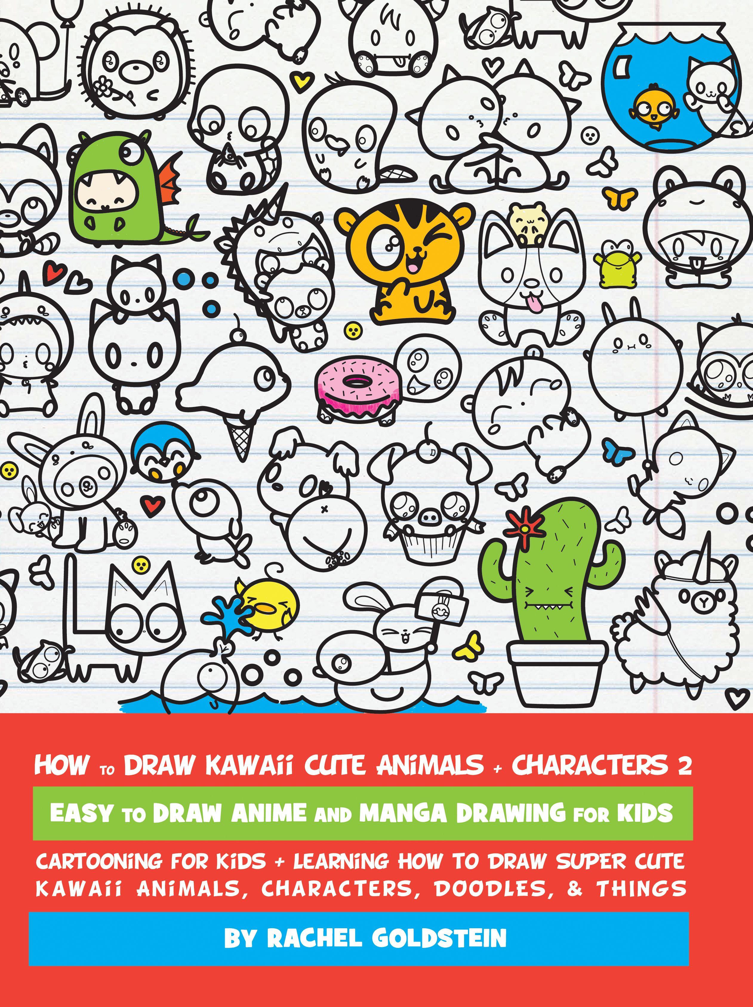 Drawing Kawaii Cute Animals, Characters, & Things 2 in