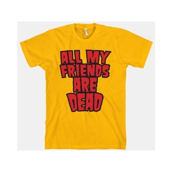 All My Friends Are Dead ($25) via Polyvore