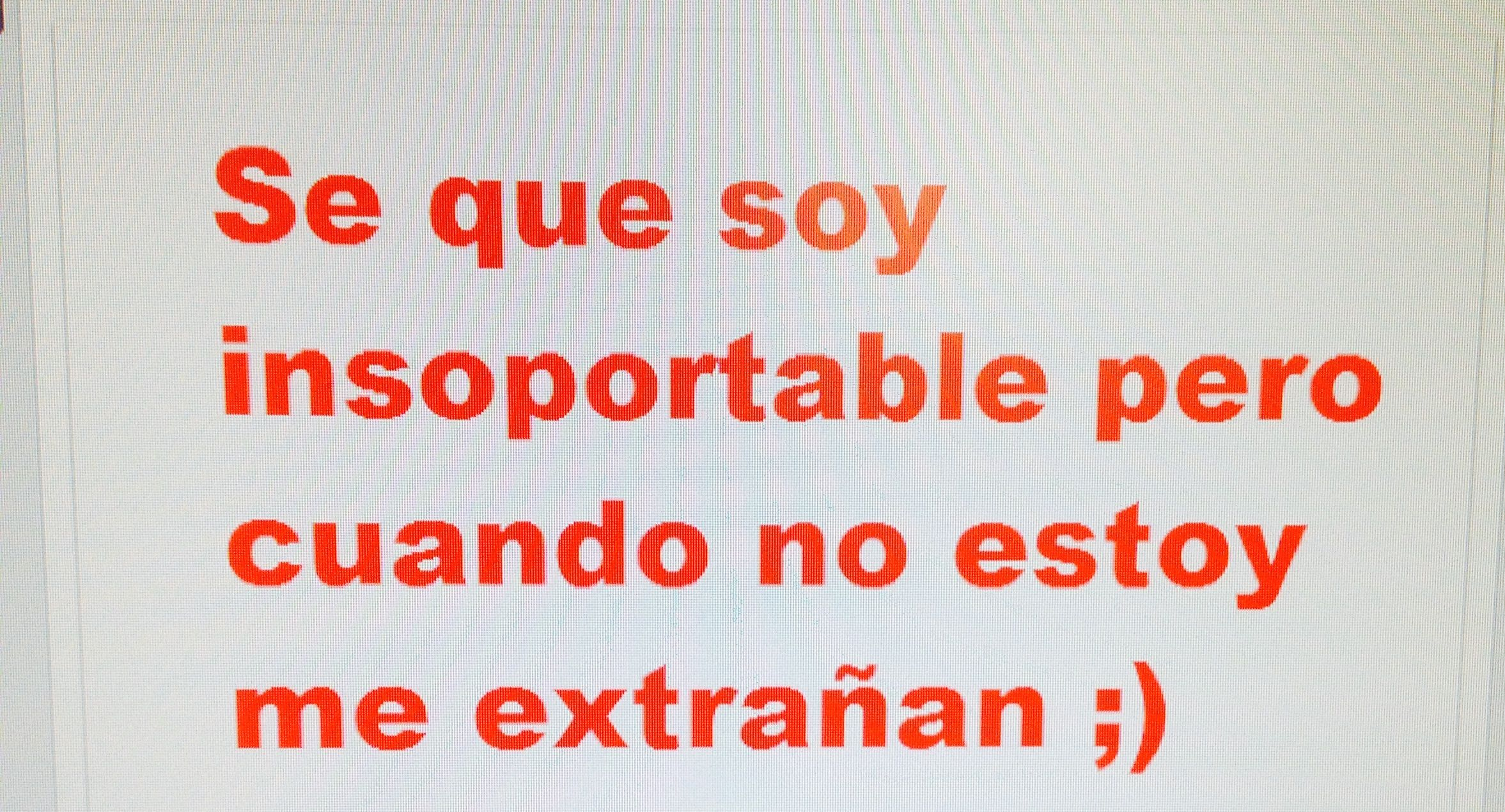 Soy Como Quiero Ser Spanish Quotes Funny Pictures Frases