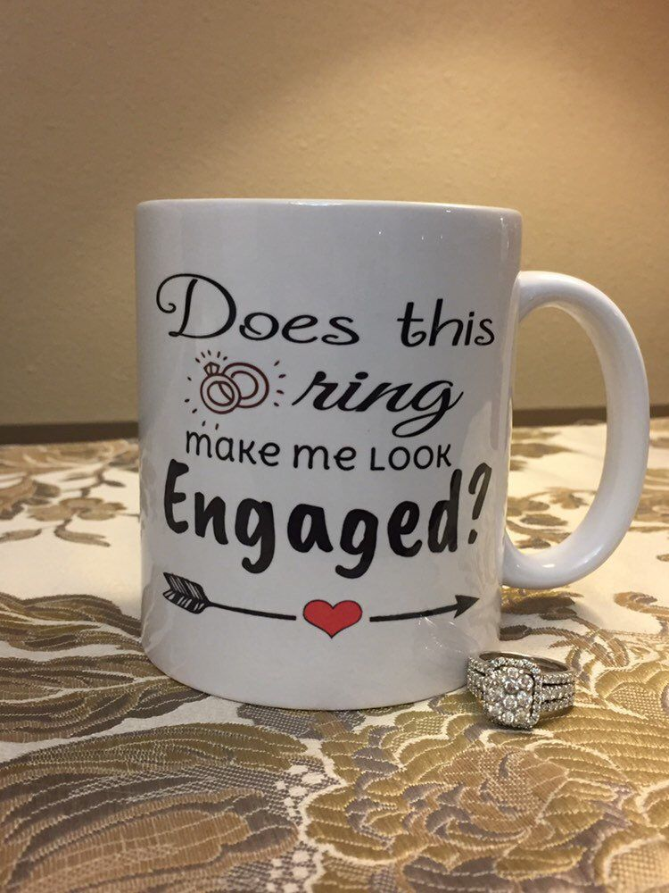 Coffee mug does this ring make me look engaged