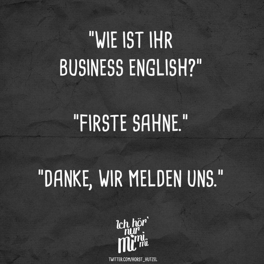 Wie Ist Ihr Business Englisch Firste Sahne Danke Wir Melden Uns Visual Statements Denken Zitate Zitate Lustig Lustige Zitate Und Spruche