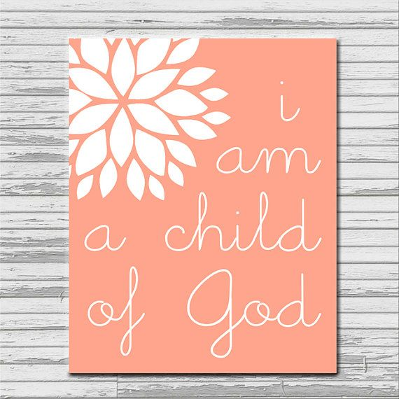INSTANT DOWNLOAD I am a Child of God  8x10 by ciaobellamoments, $3.00