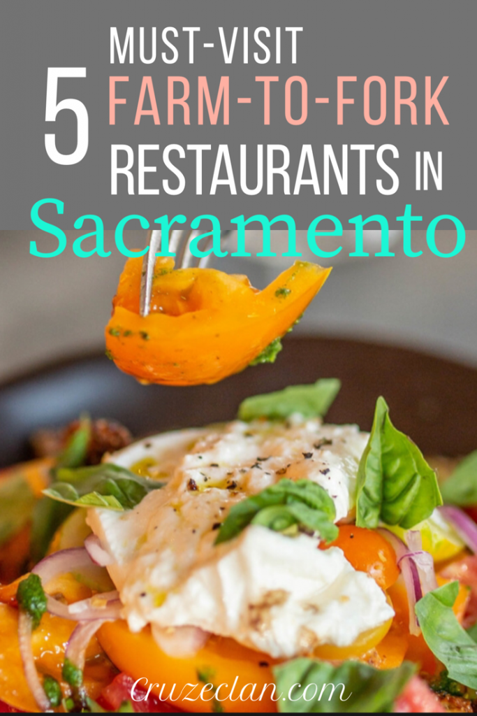 5 Must Visit Farm To Fork Restaurants In Sacramento All