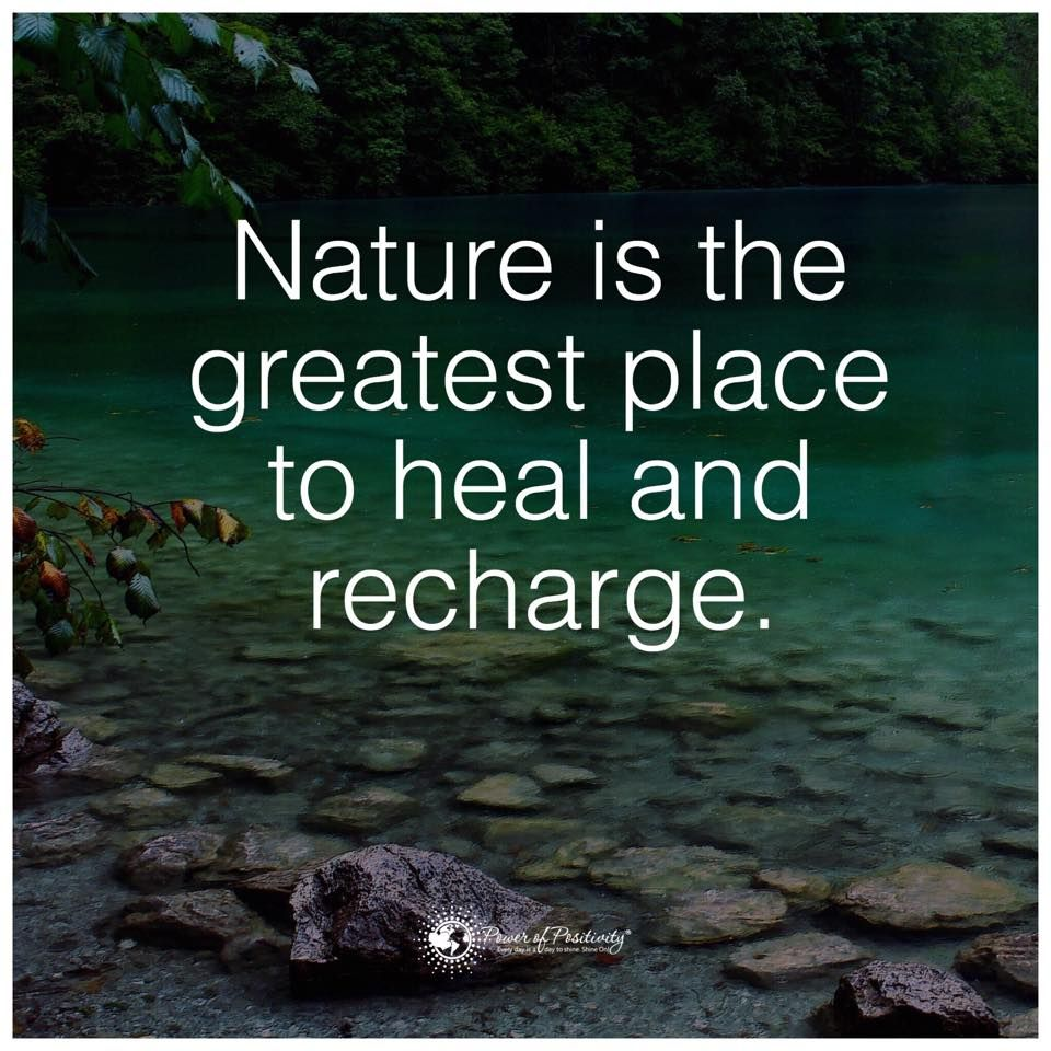 Quotes Nature Nature Is The Greatest Place To Heal And Recharge