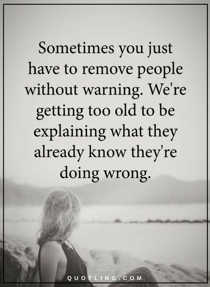 Sometimes you just have to remove people without warning. We're getting   Quotes - Quotes
