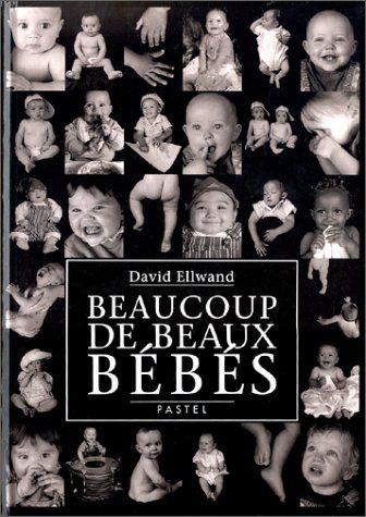 Beaucoup De Beaux Bebes David Ellwand Claude Lager Amazon Fr Livres Beaux Bebes Livre Numerique Livre Enfant