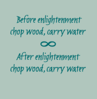 Chop Wood Carry Water Zen Quotes Buddha Quote Team Quotes