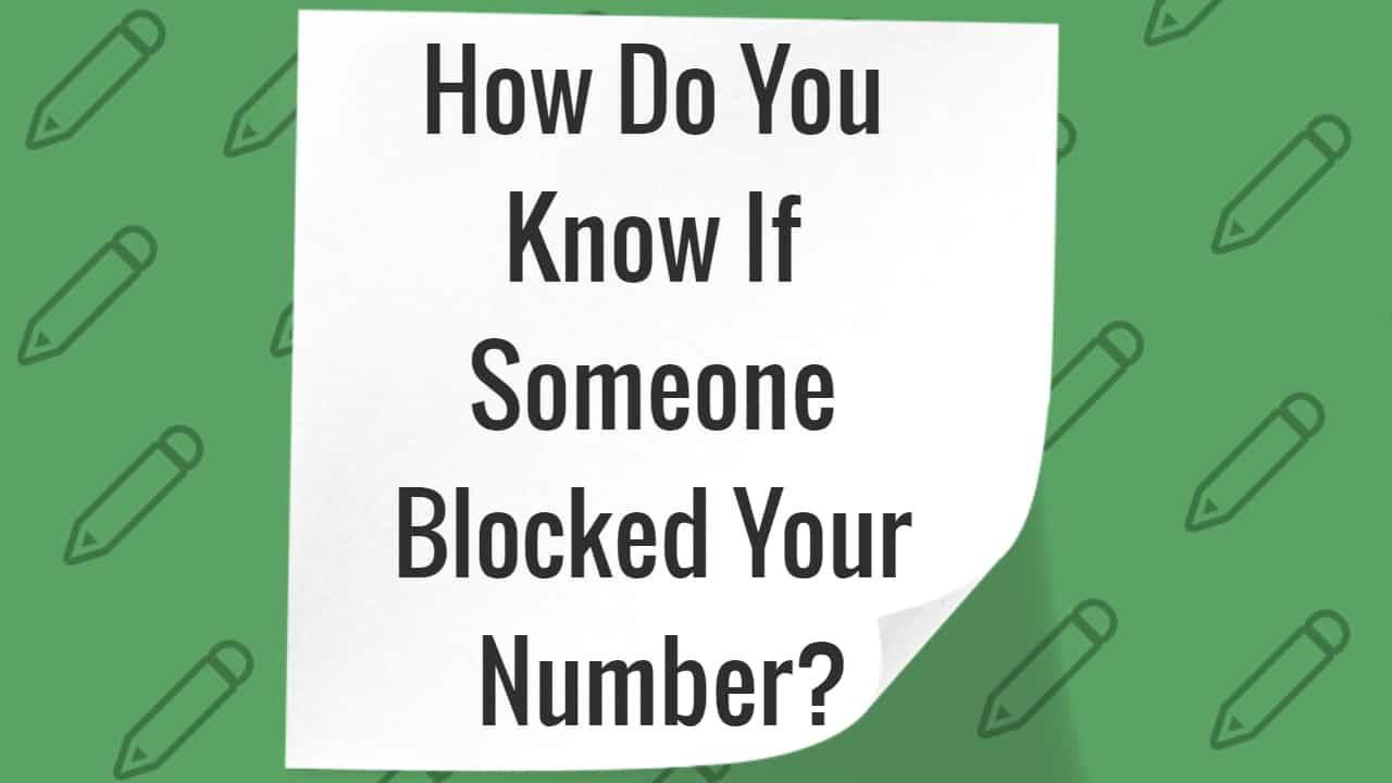 How do you know if someone blocked your number block