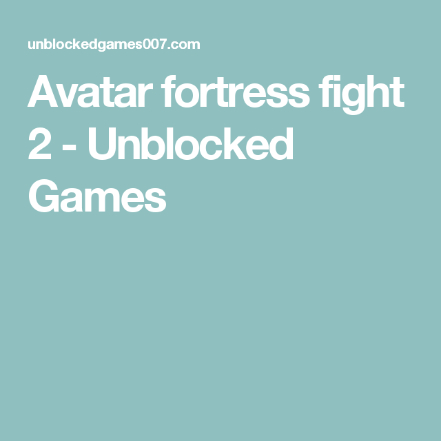 Avatar fortress fight 2 - Unblocked Games | jokesfair | Free