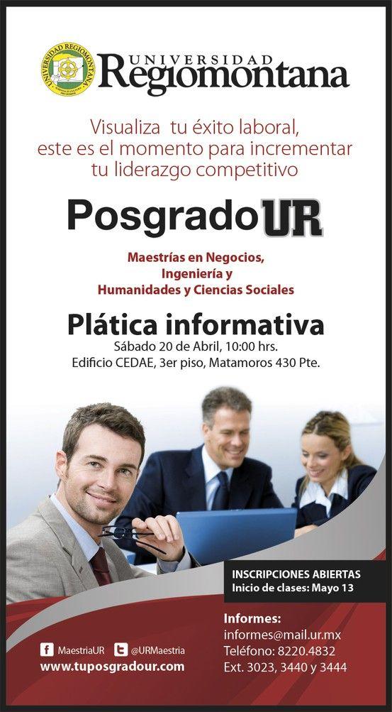 Asiste a la Platica Informativa de Posgrado este sábado 20 abril a las 10:00 hrs. No faltes, visualiza tu éxito laboral. Informes al 8220.4832