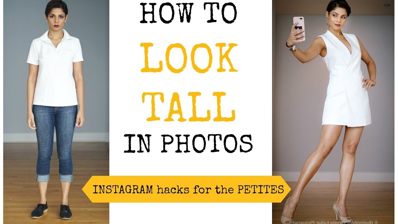 How To Look Tall In Every Picture Instagram Secrets For Short Petites How To Grow Taller How To Look Better Poses For Pictures