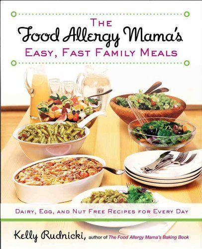 The food allergy mamas easy fast family meals dairy egg and booktopia has food allergy mamas easy fast family meals dairy egg and nut free recipes for every day by kelly rudnicki buy a discounted paperback of forumfinder Choice Image